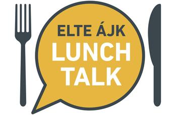 ELTE ÁJK Lunch Talk újratöltve
